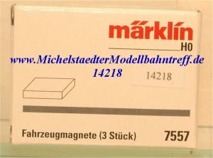 (Neu) Märklin 7557 Fahrzeugmagnete (3 Stück),