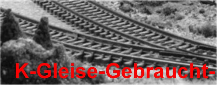 K-Gleis-Gebraucht-