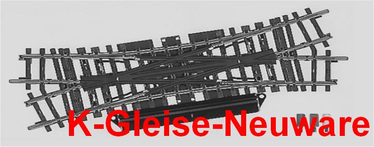 K-Gleise-Neuware-