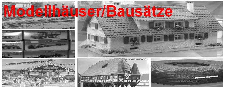 Modellhäuser / Bausätze